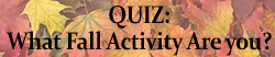 Quiz – What fall activity are you – 250×52